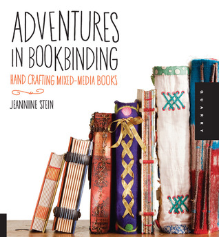 Adventures in Bookbinding by Jeannine Stein
