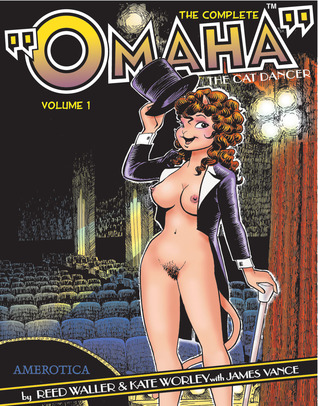 """The Complete """"Omaha"""" the Cat Dancer by Reed Waller"""