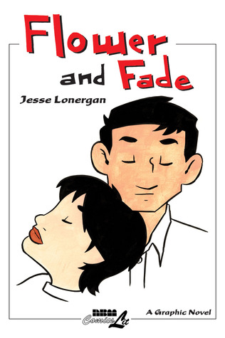 Flower and Fade by Jesse Lonergan
