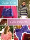 Quick Knits: Cool Projects