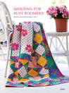 Quilting for Busy Boomers