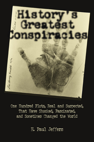 History's Greatest Conspiracies by H. Paul Jeffers