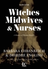 Witches, Midwives, and Nurses: A History of Women Healers (Contemporary Classics)