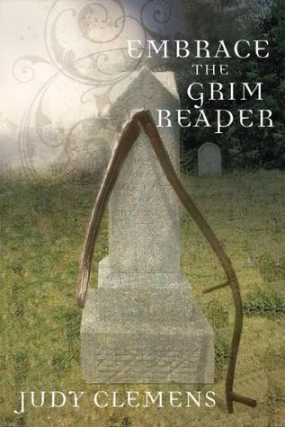 Embrace the Grim Reaper by Judy Clemens