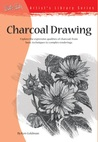 Charcoal Drawing (Artist's Library Series #25)