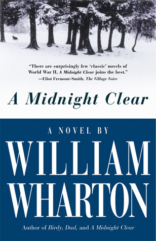 A Midnight Clear by William Wharton