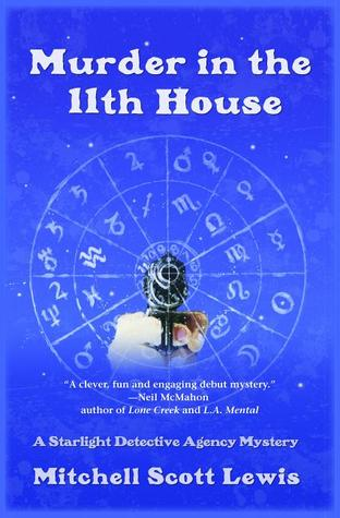 Murder in the 11th House by Mitchell Scott Lewis