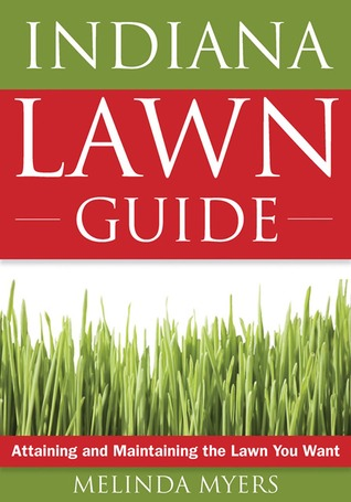 Indiana Lawn Guide by Melinda Myers