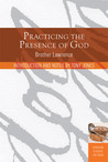 Practicing the Presence of God: Learn to Live Moment-by-Moment