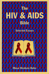 The HIV and AIDS Bible: Selected Essays