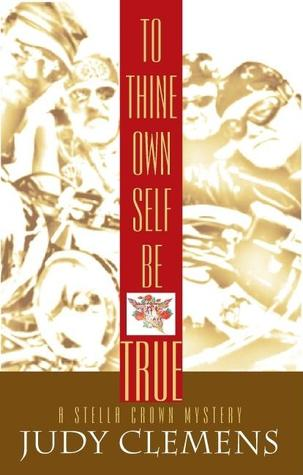 To Thine Own Self Be True by Judy Clemens