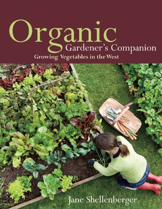Organic Gardener's Companion: Growing Vegetables in the West