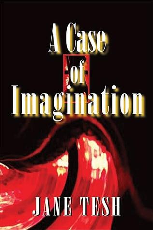 A Case of Imagination by Jane Tesh