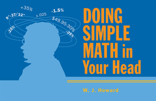 Doing Simple Math in Your Head by W.J.  Howard