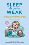 Sleep Is for the Weak: The Best of the Mommybloggers Including Amalah, Finslippy, Fussy, Woulda Coulda Shoulda, Mom-101, and More! (BlogHer Books)