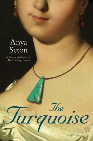 The Turquoise by Anya Seton