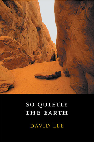 So Quietly the Earth by David Lee