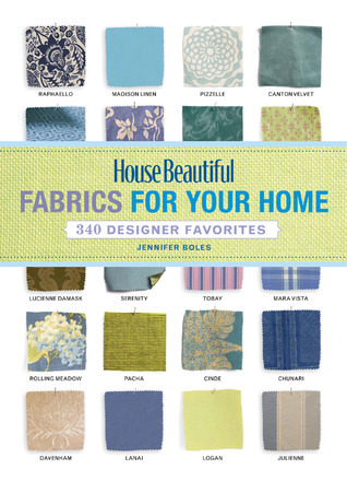 House Beautiful Fabrics for Your Home by Jennifer Boles