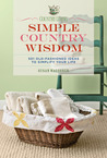 Country Living Simple Country Wisdom: 501 Old-Fashioned Ideas to Simplify Your Life
