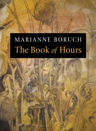 The Book of Hours by Marianne Boruch