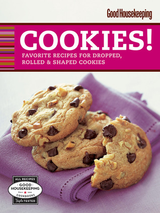 Good Housekeeping Cookies!: Favorite Recipes for Dropped, Rolled  Shaped Cookies