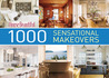House Beautiful 1000 Sensational Makeovers: Great Ideas to Create Your Ideal Home