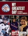 Hockey Night in Canada: My Greatest Day: 50 People, 50 Great Moments