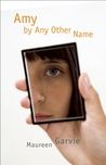 Amy by Any Other Name by Maureen Garvie