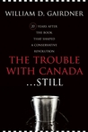 The Trouble with Canada ...Still!: A Citizen Speaks Out