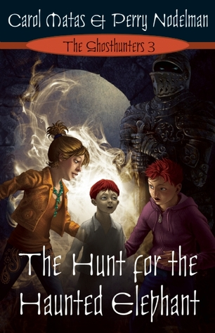 The Hunt For The Haunted Elephant by Carol Matas