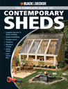 The Complete Guide to Contemporary Sheds: Complete plans for 12 Sheds, Including Garden Outbuilding, Storage Lean-to, Playhouse, Woodland Cottage, Hobby Studio, Lawn Tractor Barn