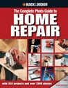 The Complete Photo Guide to Home Repair: with 350 Projects and over 2000 Photos