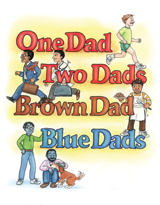 One Dad, Two Dads, Brown Dad, Blue Dads by Johnny Valentine