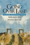 Going Over East (PB): Reflections of a Woman Rancher