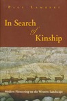 In Search of Kinship (PB): Modern Pioneering on the Western Landscape