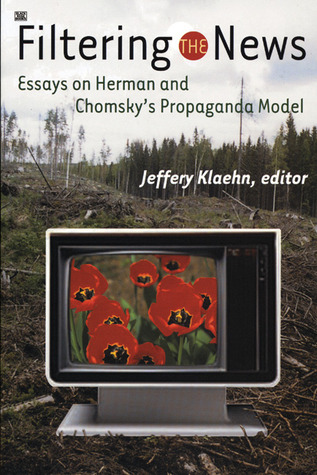 Filtering the News: Essays on Herman and Chomsky's Propaganda Model