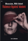 Obsession, With Intent: Violence Against Women