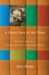 A Great Idea at the Time: The Rise, Fall, and Curious Afterlife of the Great Books