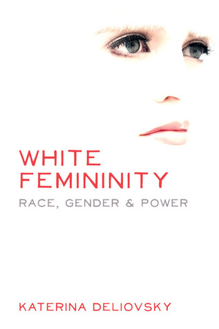White Femininity: Race, Gender & Power