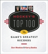 Hockey's Top 100: The Game's Greatest Records