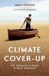 Climate Cover-Up: The Crusade to Deny Global Warming