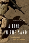 A Line in the Sand: Canadians at War in Kandahar