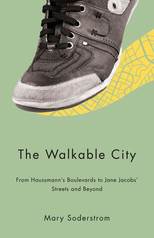 The Walkable City by Mary Soderstrom