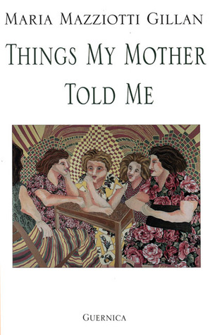 Things My Mother Told Me (Essential Poets Series 95) (Essential Poets Series 95)