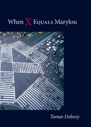 When X Equals Marylou by Tamas Dobozy