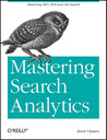 Mastering Search Analytics by Brent Chaters