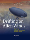 Drifting on Alien Winds: Exploring the Skies and Weather of Other Worlds