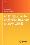 An Introduction to Applied Multivariate Analysis with R by Brian S. Everitt