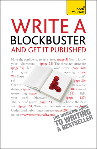 Write a Blockbuster and Get It Published by Lee Weatherly
