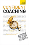 Teach Yourself Confident Coaching 2010 (TY Business Skills)